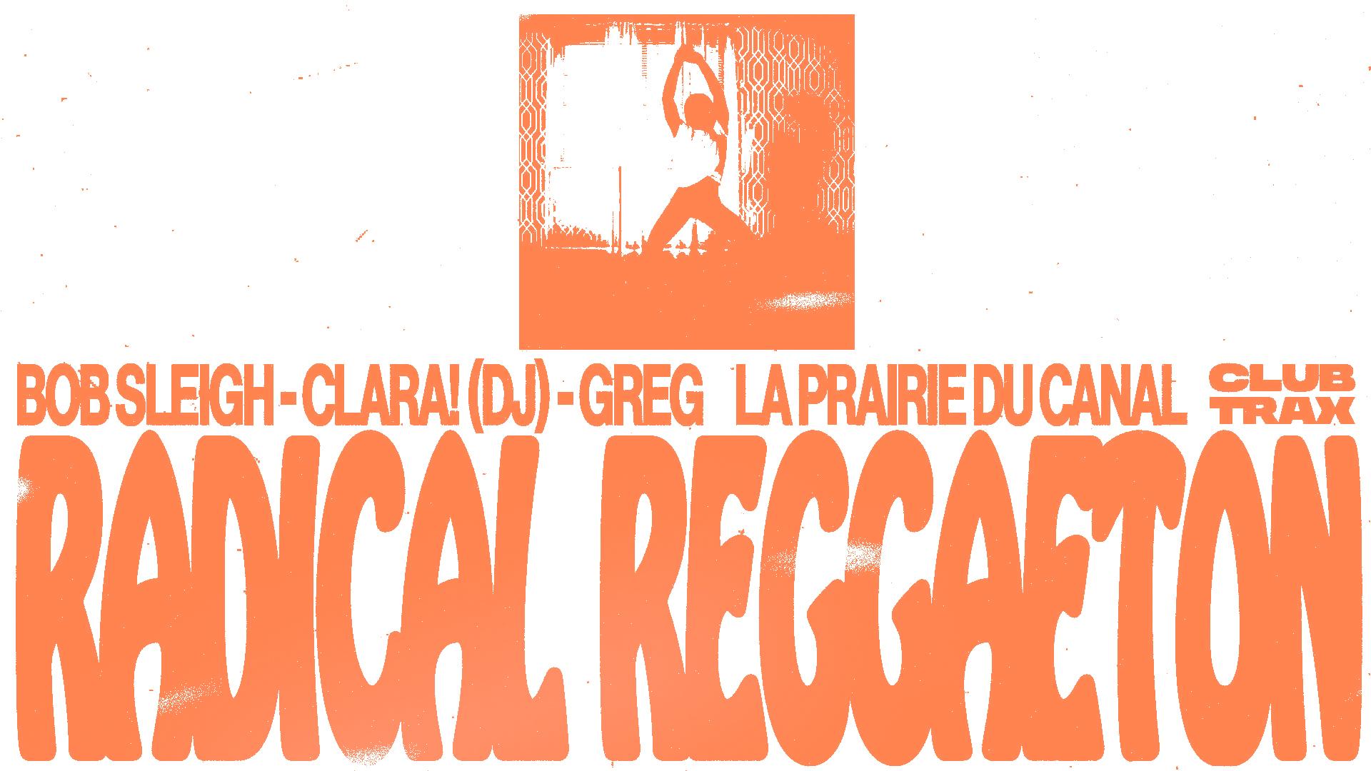 Club Trax x La Prairie du Canal : Radical Reggaeton