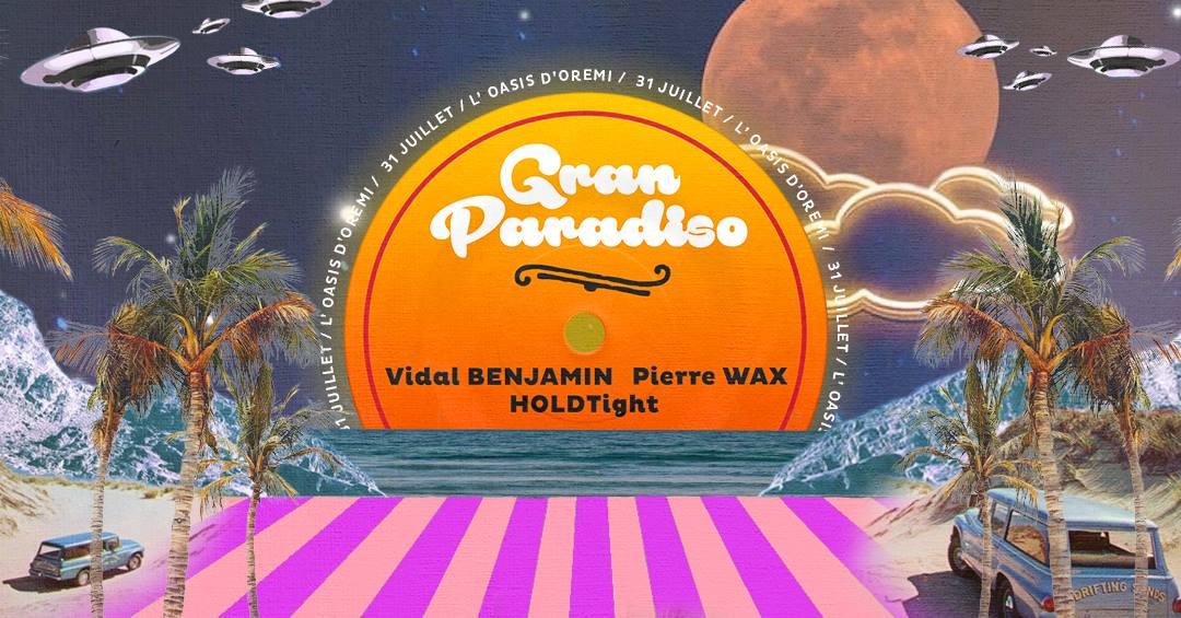 Oasis Gran Paradiso W/ Vidal Benjamin Pierre Wax & HOLDTight