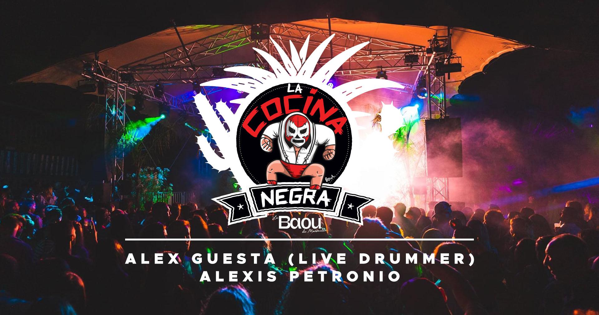 BAOU : La Cocina Negra / Alex guesta (Live drummer) / Alexis petronio
