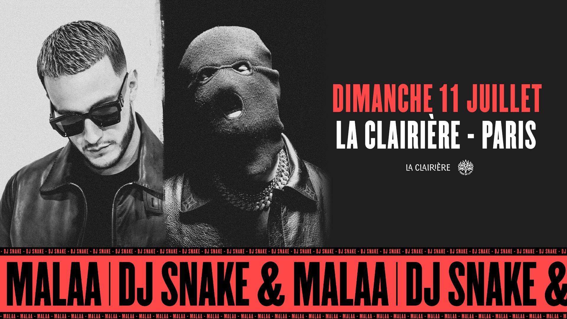La Clairière : DJ SNAKE B2B MALAA