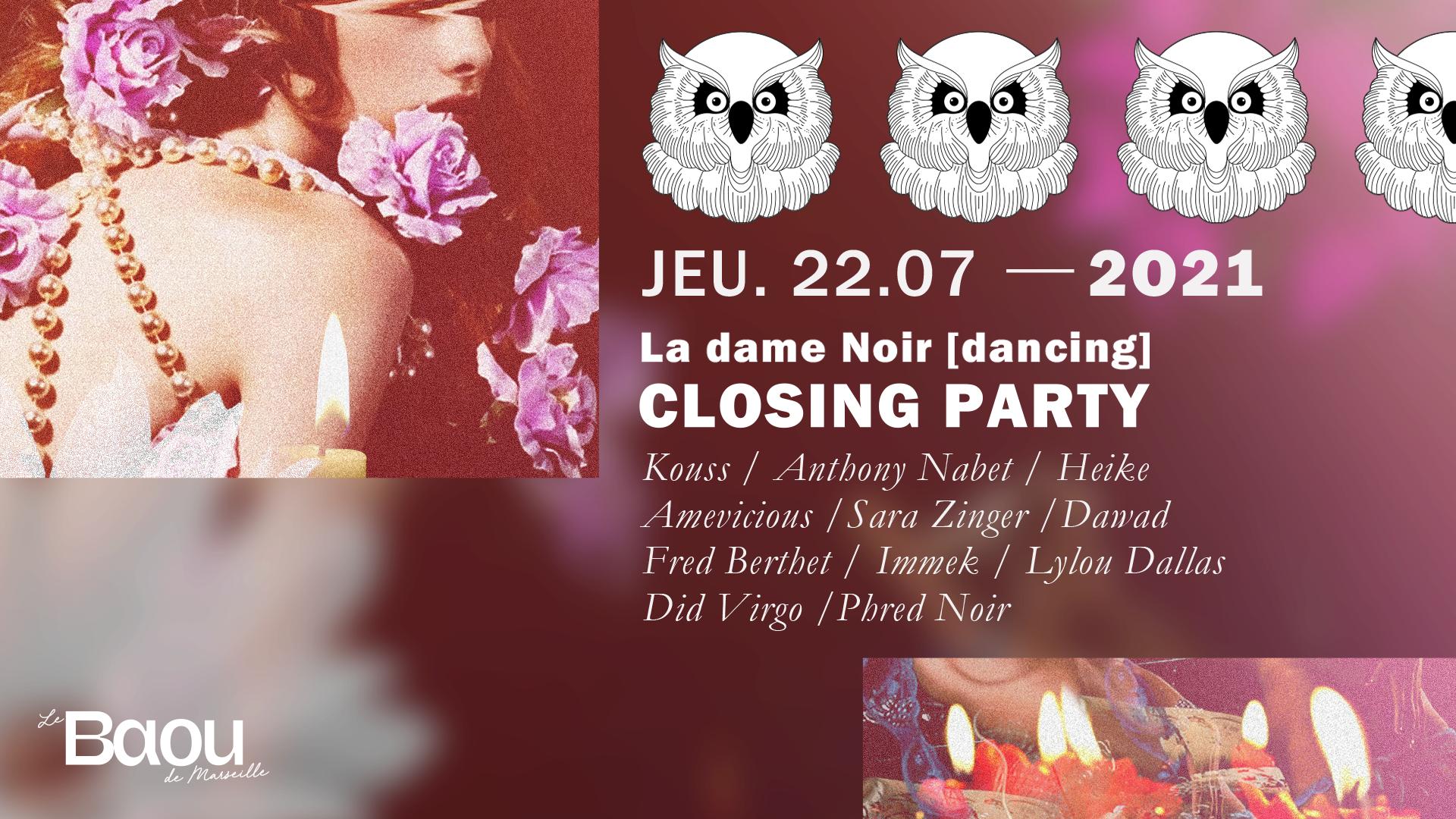 LA DAME NOIR [ Dancing ] : Closing Party...