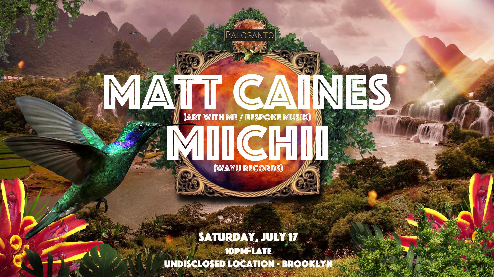 🌿 Palosanto: Matt Caines, Miichii 🌿