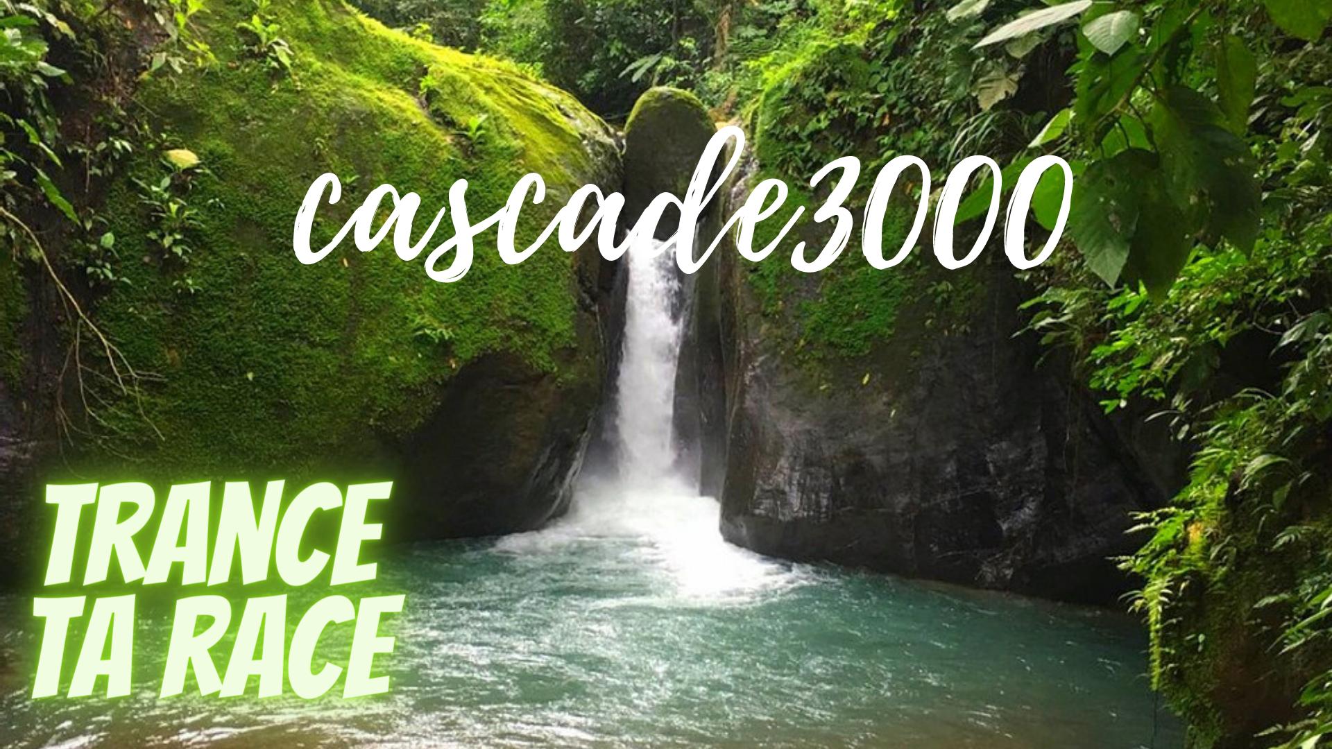 trance ta race : Cascade 3000