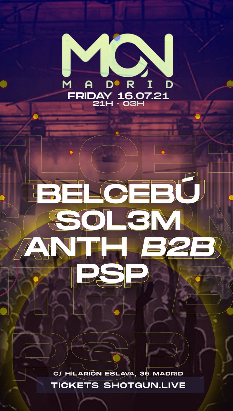 Mon Club @ Belcebú, Sol3m & ANTH b2b PSP