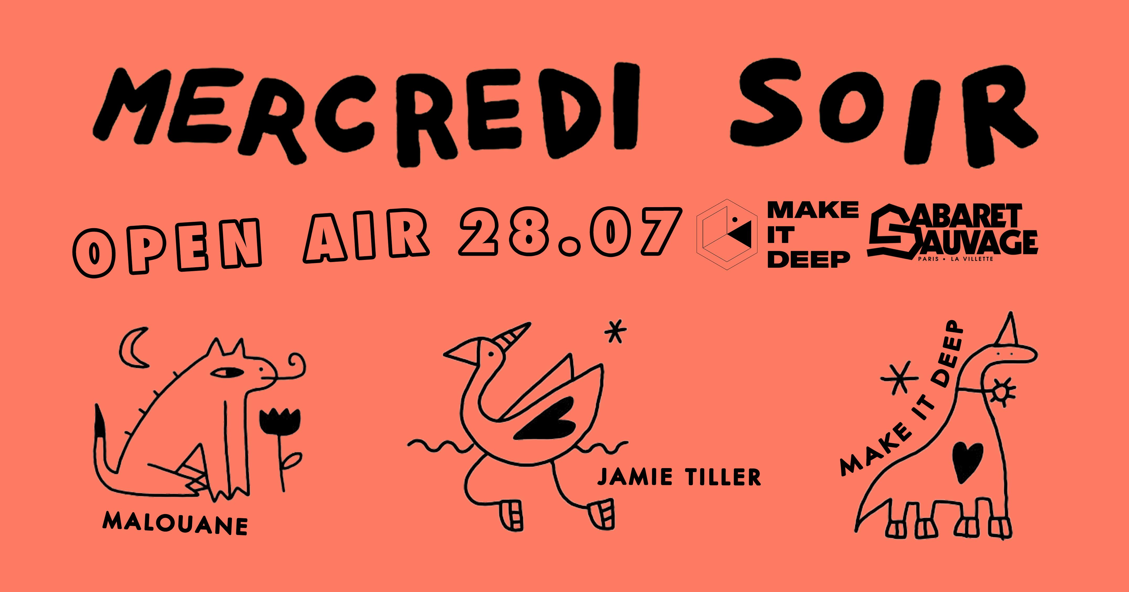 Mercredi Soir x Make It Deep : Jamie Tiller, Malouane, Make It Deep