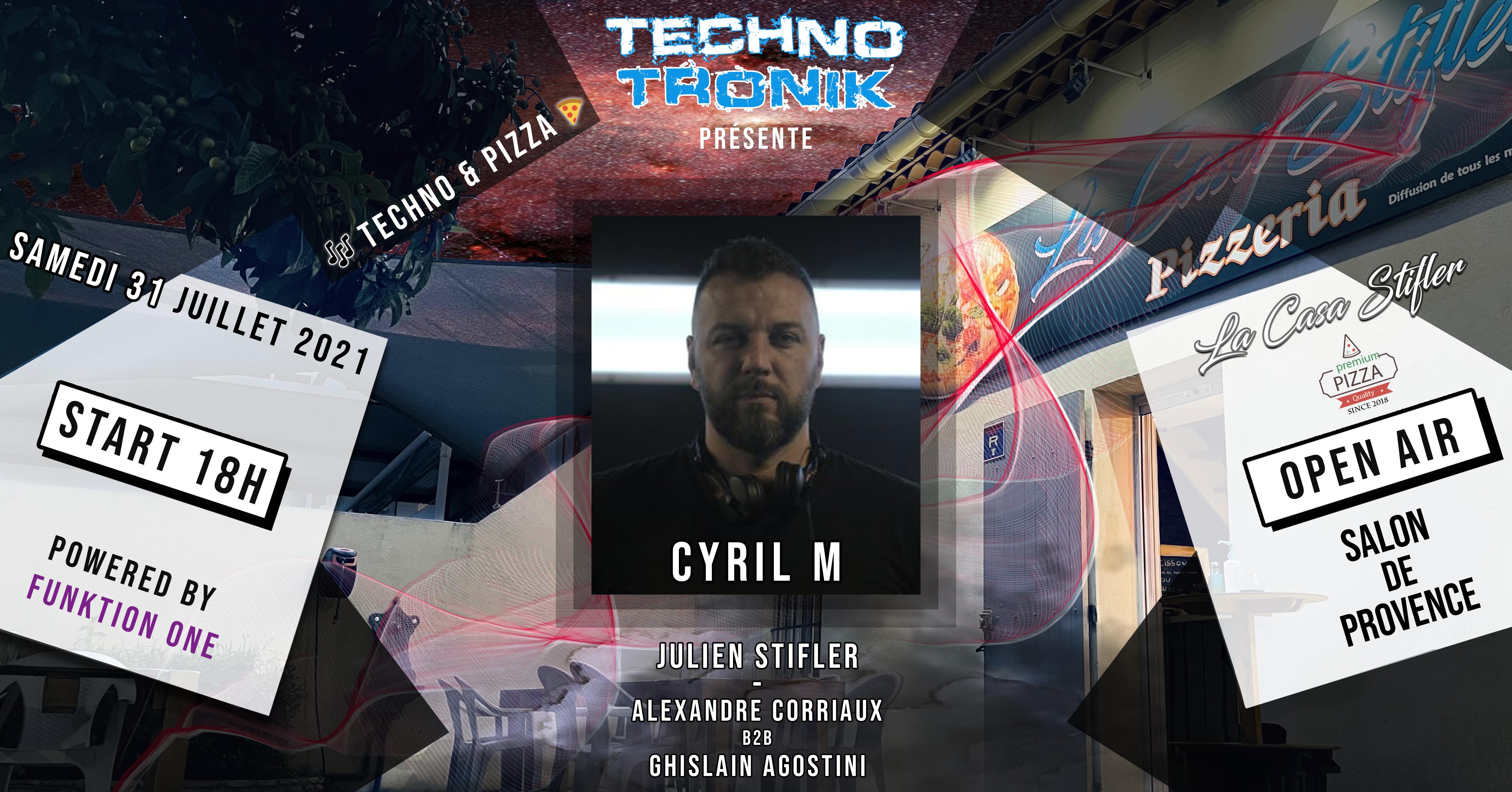 CYRIL M - Techno & Pizza @ La Casa Stifler Salon de Provence