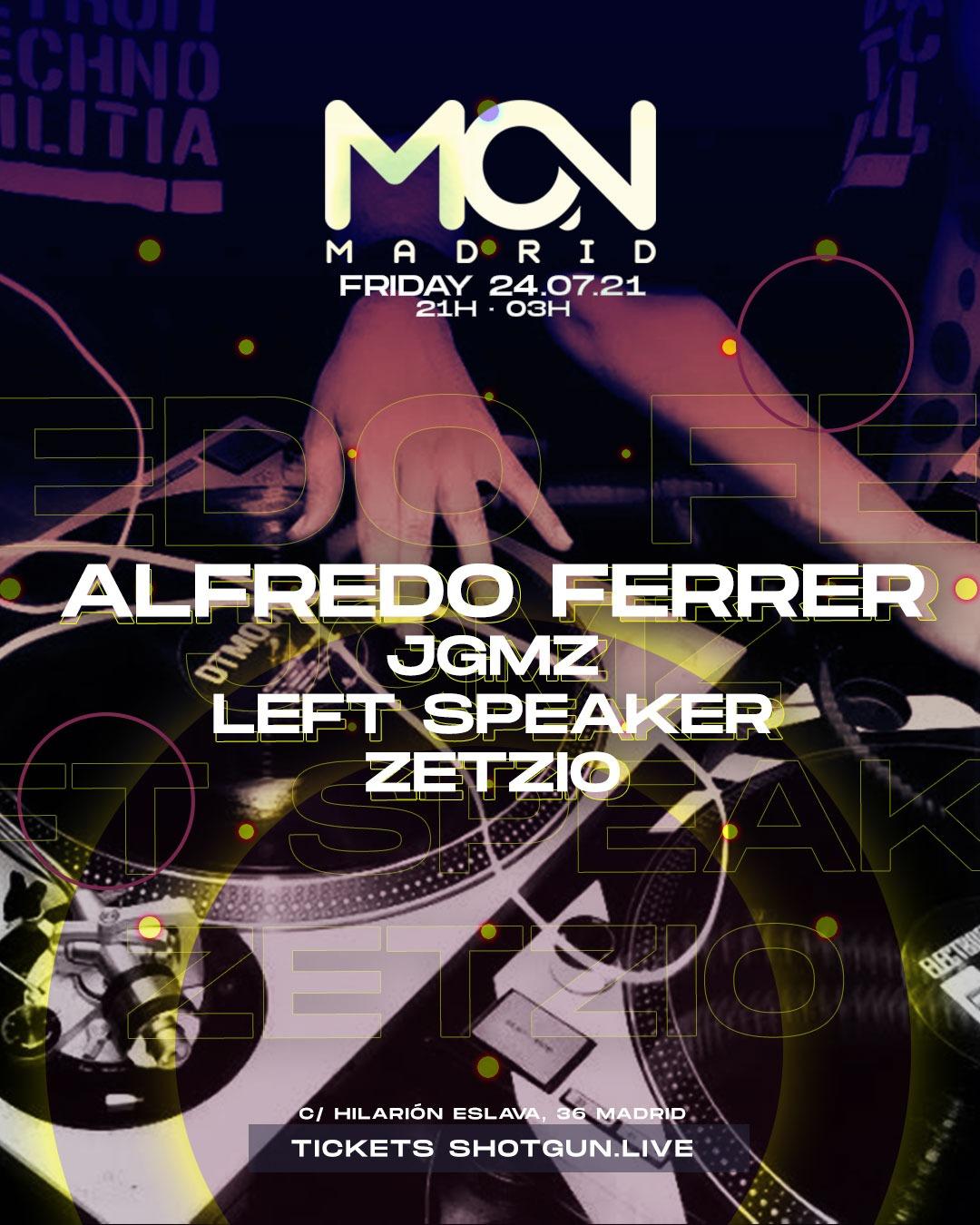 Alfredo Ferrer, JGMZ, Left Speaker & ZETZIO @ Mon Club Madrid