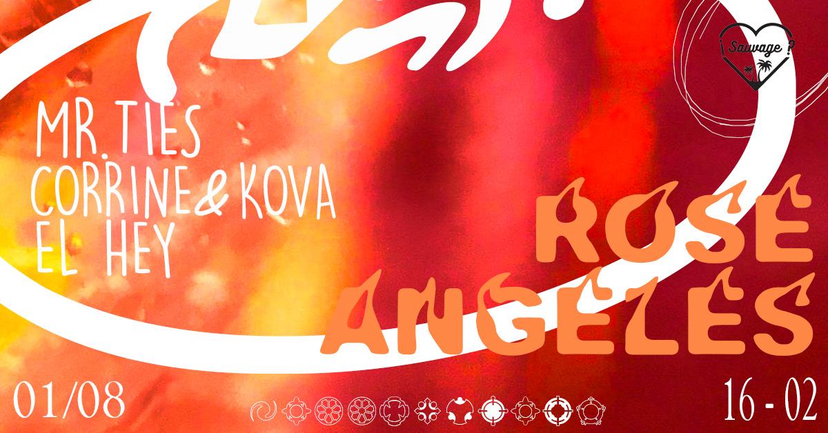 El Hey - ROSE ANGELES w/ Mr. Ties, Corrine & Kova