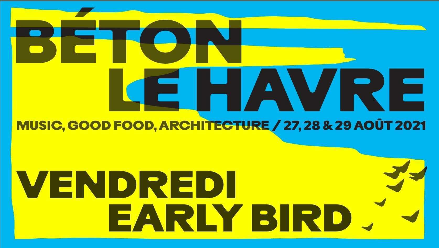 BÉTON FESTIVAL - VENDREDI EARLY BIRD