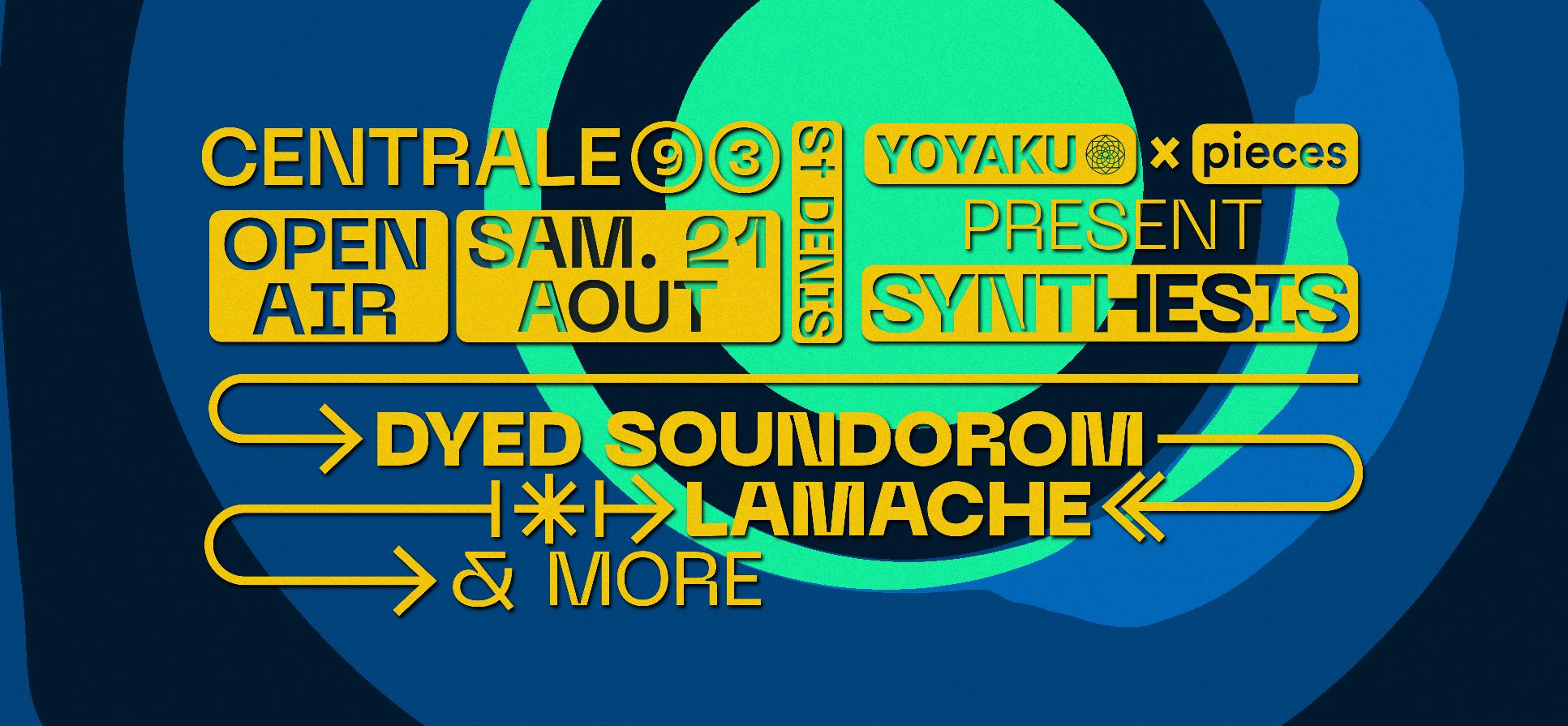 Yoyaku x pieces: Synthesis w/ Dyed Soundorom, Lamache