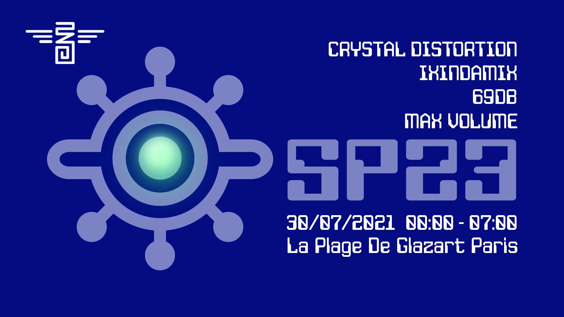 SP23 : CRYSTAL DISTORTION • IXINDAMIX • 69DB • MAX VOLUME
