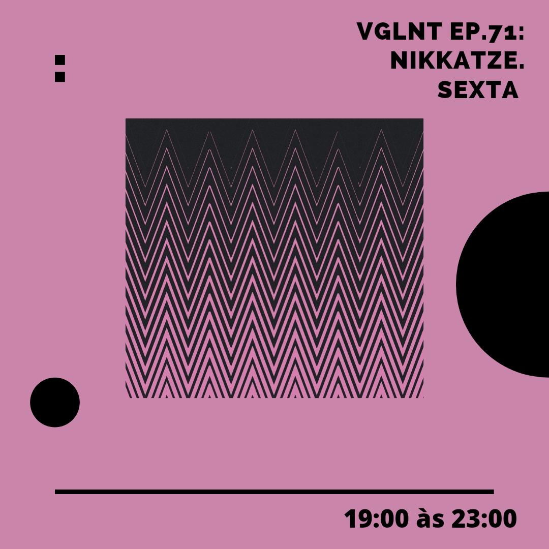 VGLNT ep. 71 com Nikkatze