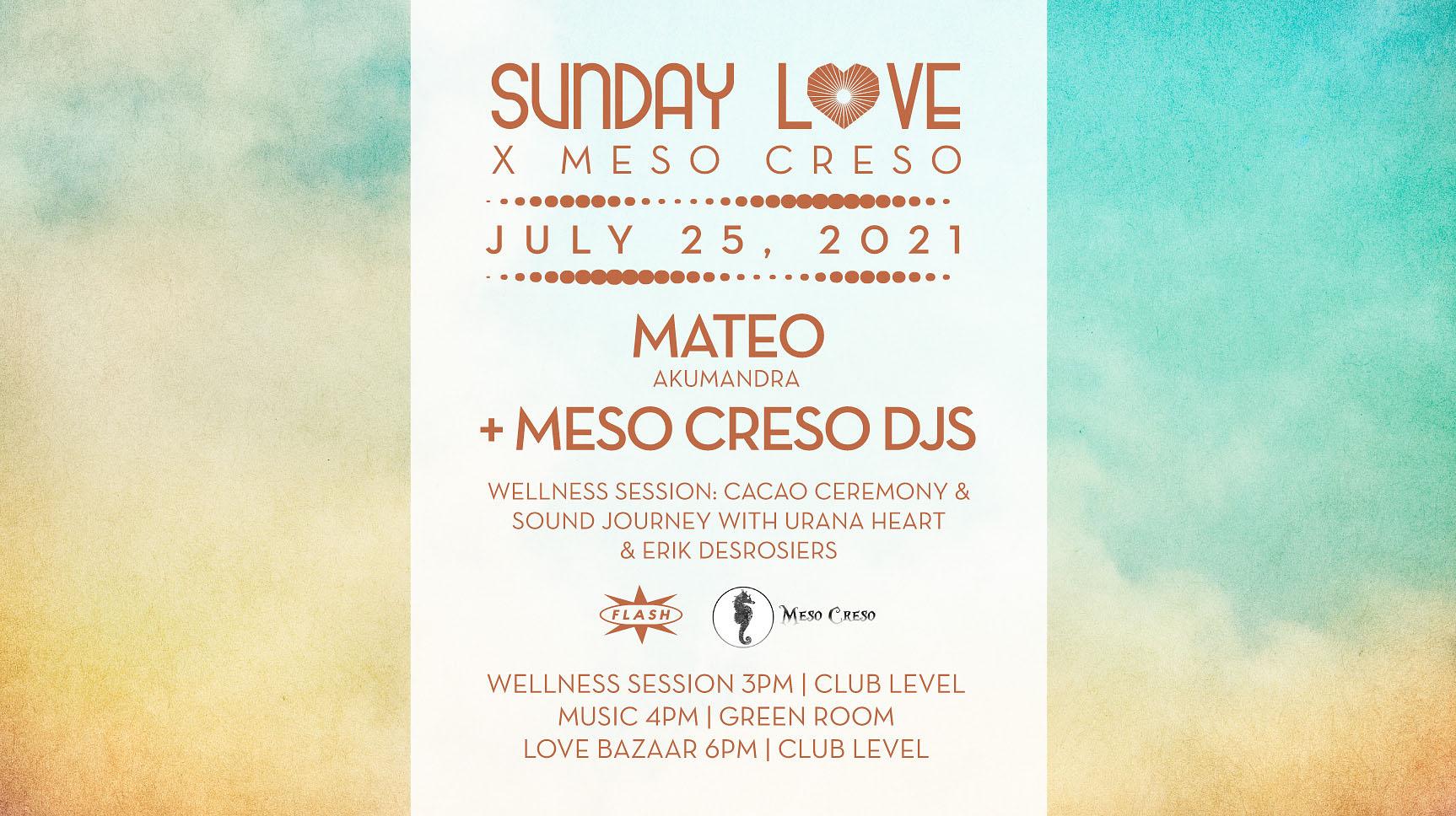 Sunday Love x Meso Creso: Mateo (Akumandra) + Meso Creso DJ's