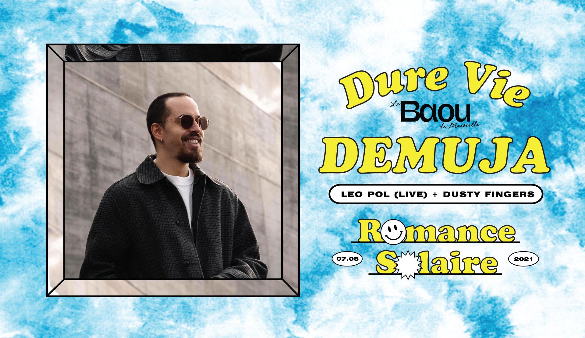 DURE VIE : Demuja / Leo pol (live) / Dusty Fingers