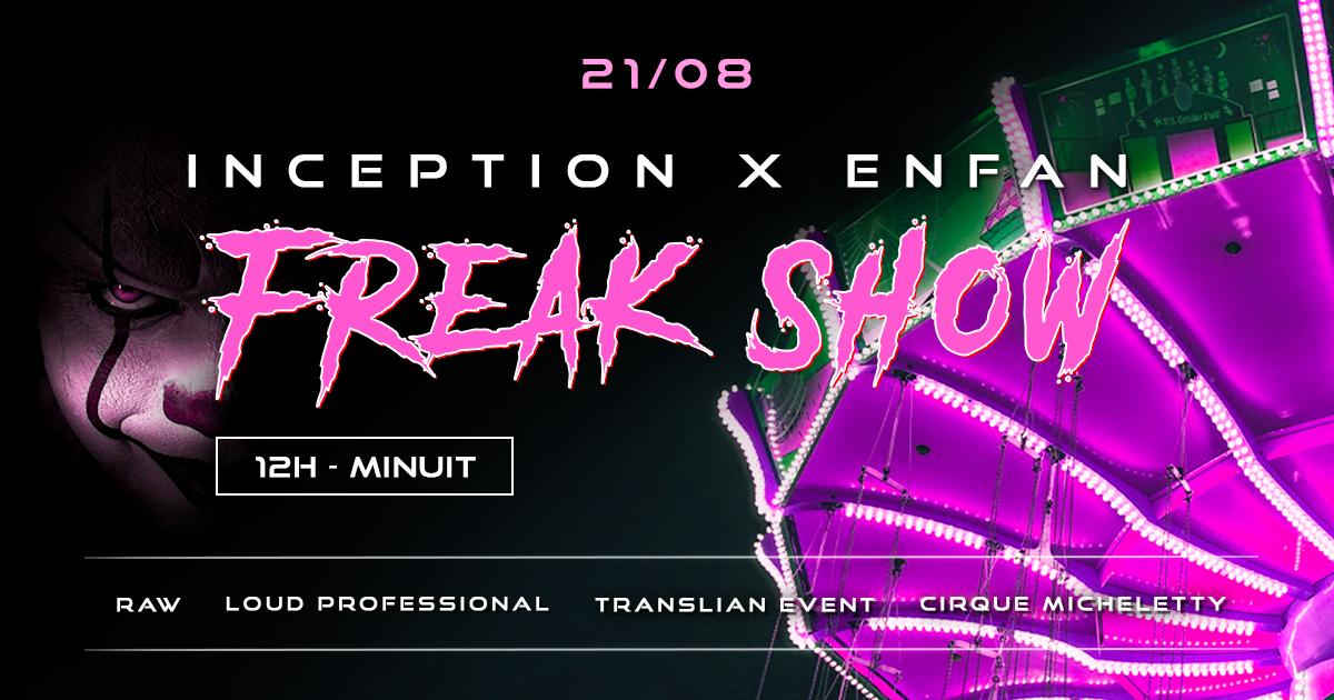 FREAK SHOW : INCEPTION x ENFAN