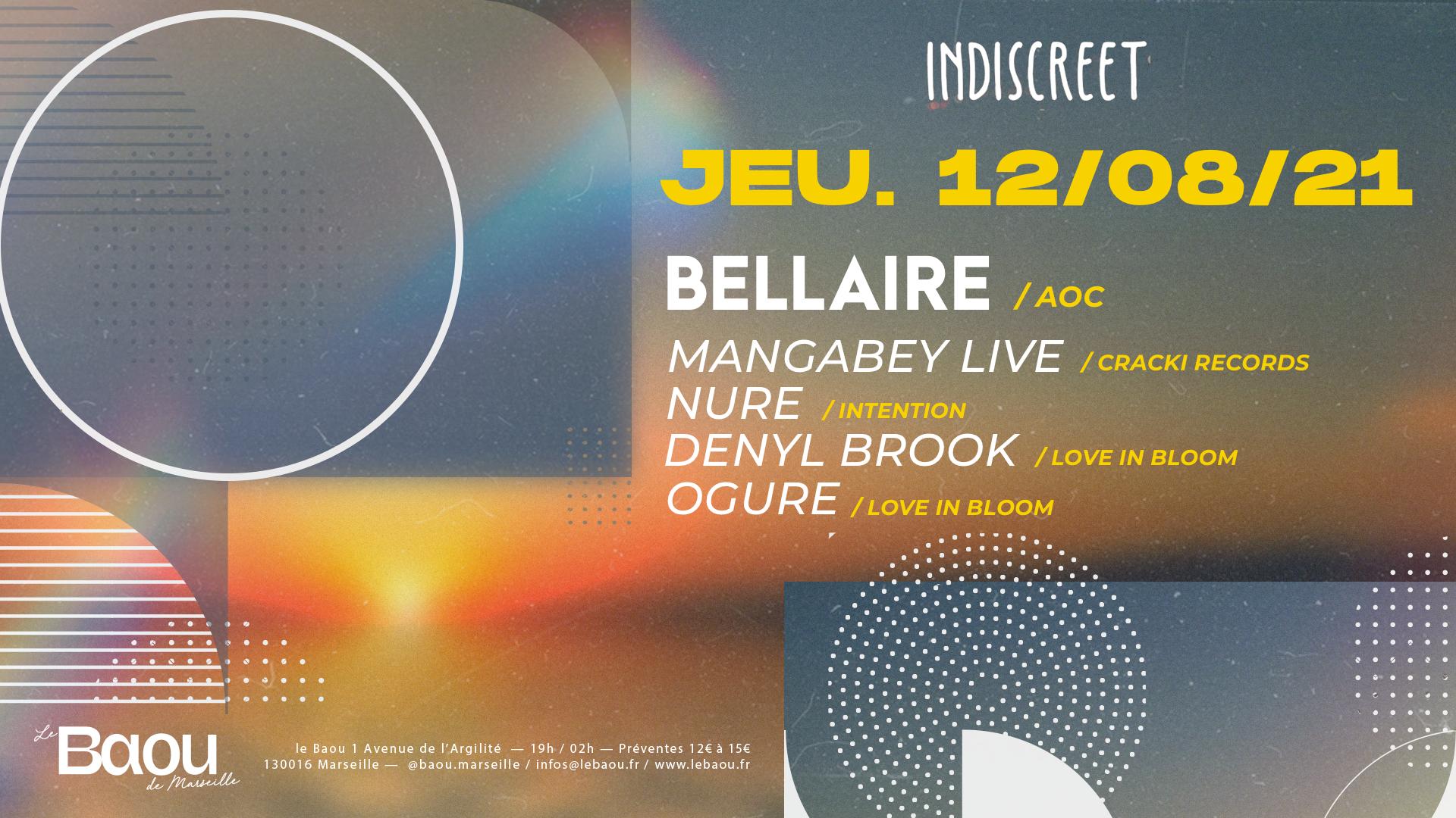 INDISCREET : Bellaire / Mangabey live / Nure / Denyl Brook / Ogure