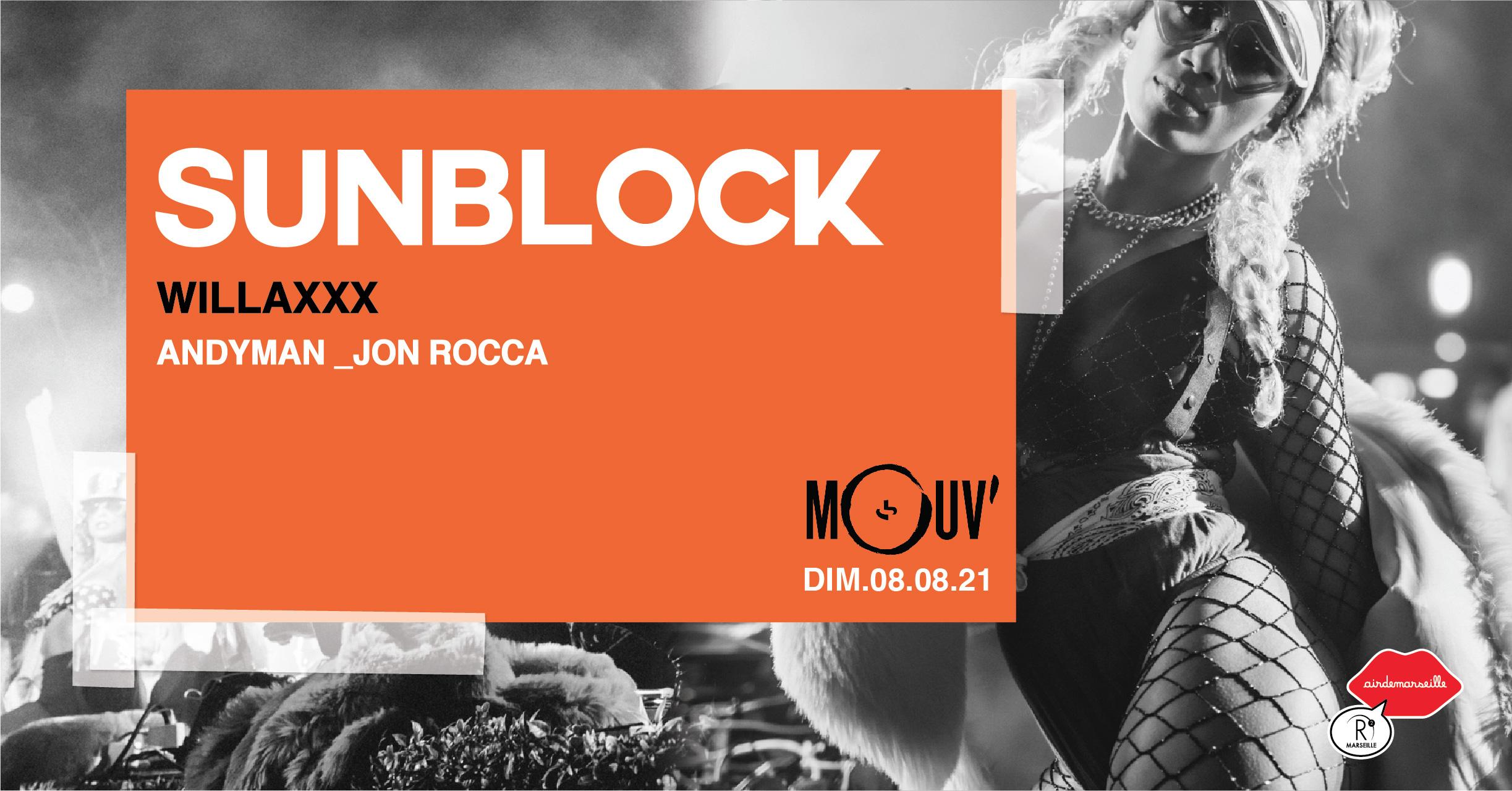 SUNBLOCK X RADIO MOUV' - WILLAXXX & GUEST
