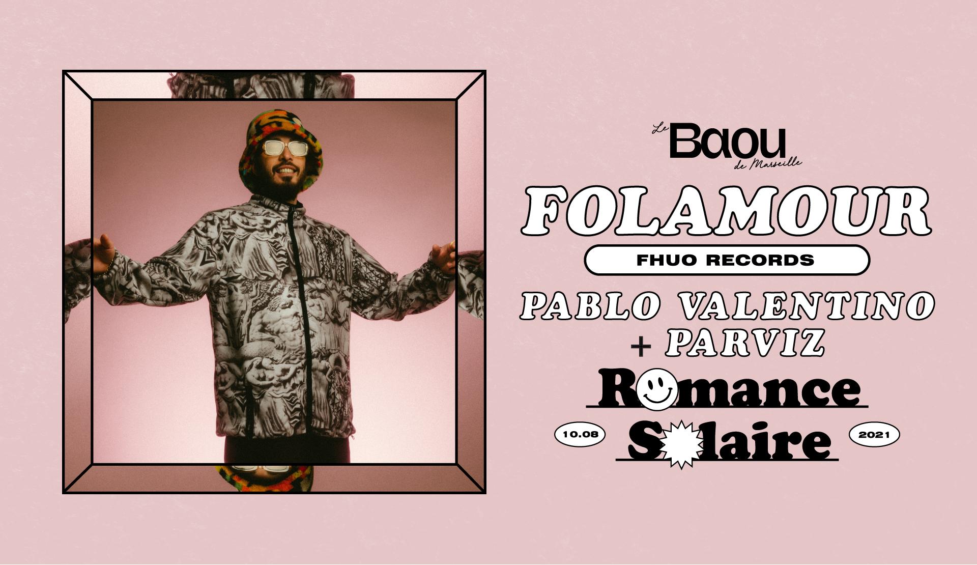 Romance solaire : FOLAMOUR / Pablo Valentino / Parviz