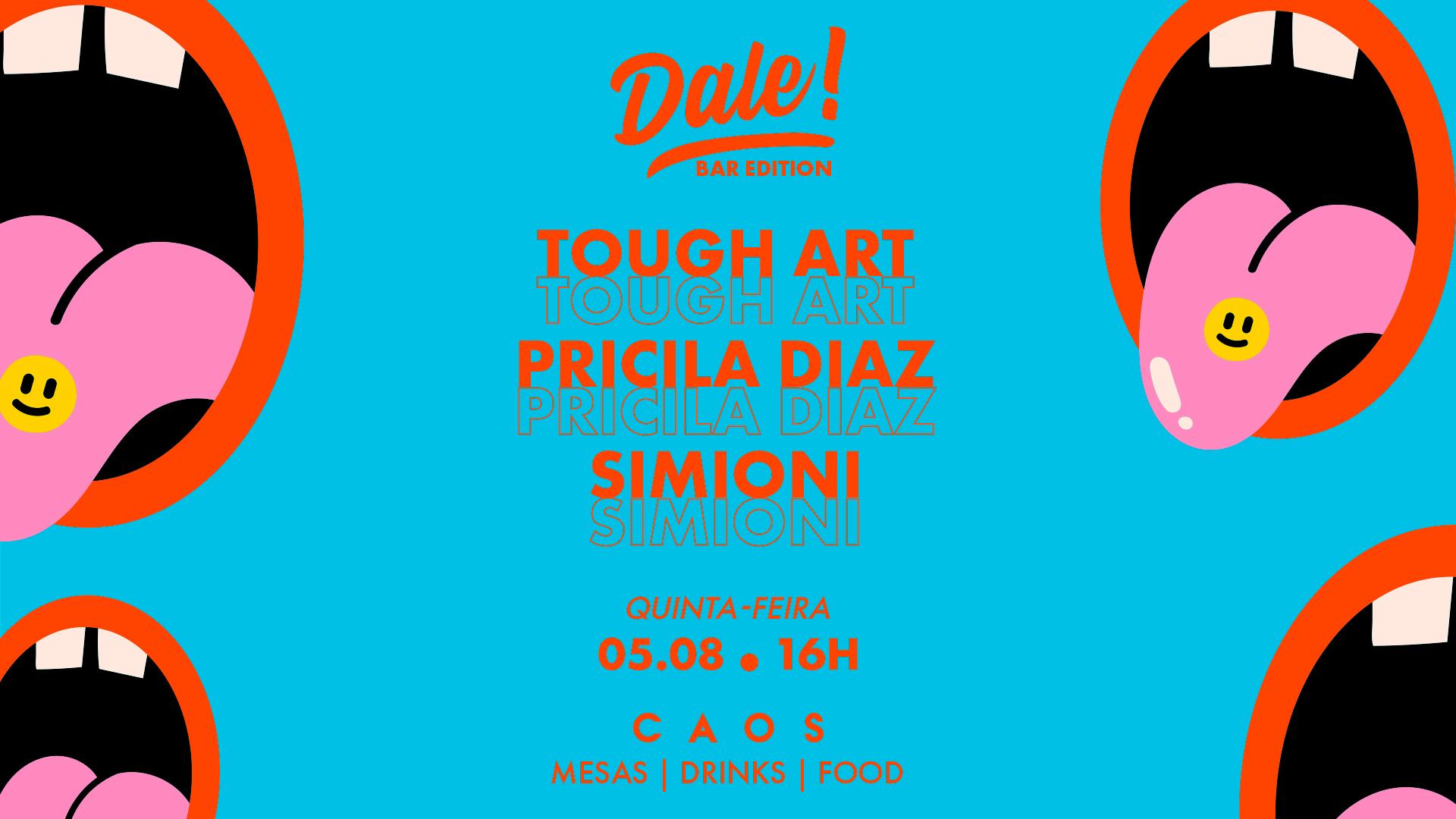 Dale! apresenta Tough Art, Pricila Diaz e Simioni