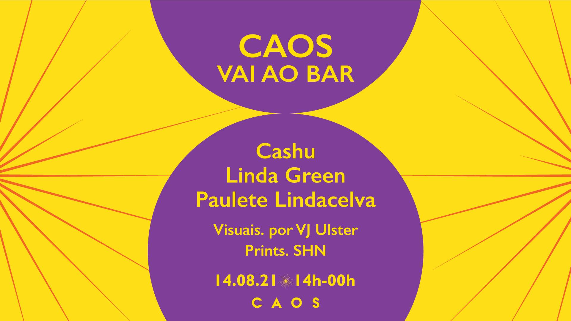 Caos vai ao Bar: Linda Green, Cashu e Paulete Lindacelva