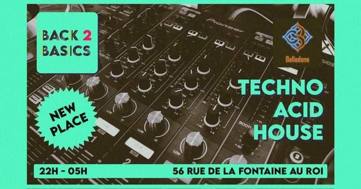 — Mercredi 18 aout - Back To Basics - Techno/Acid/House