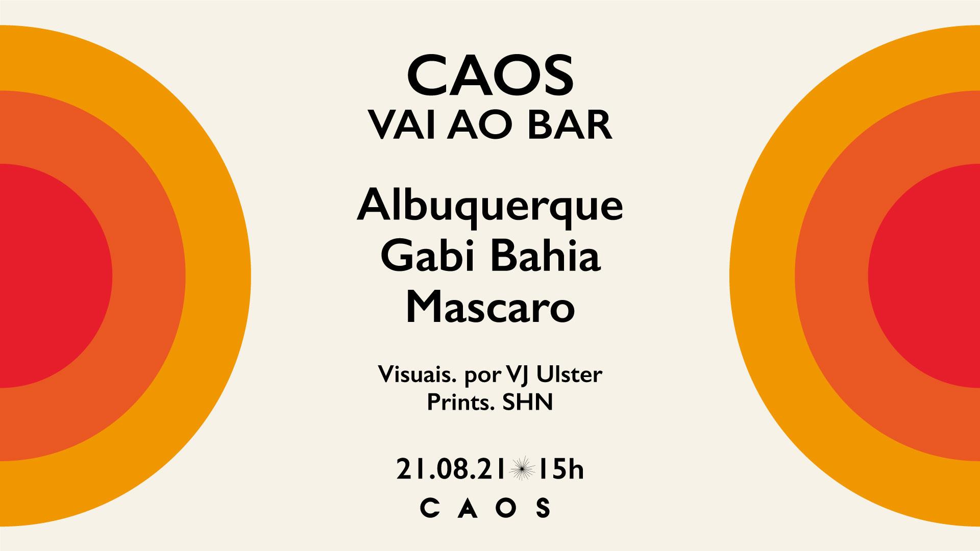Caos vai ao Bar: Albuquerque, Máscaro e Gabi Bahia