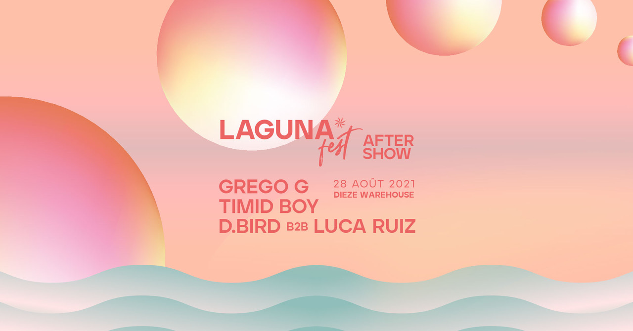 LAGUNAFEST Aftershow : Grego G, Timid Boy, D.Bird b2b Luca Ruiz
