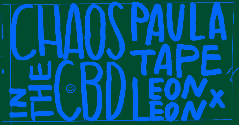 Badaboum Club : Chaos In The CBD, Paula Tape, Leonxleon