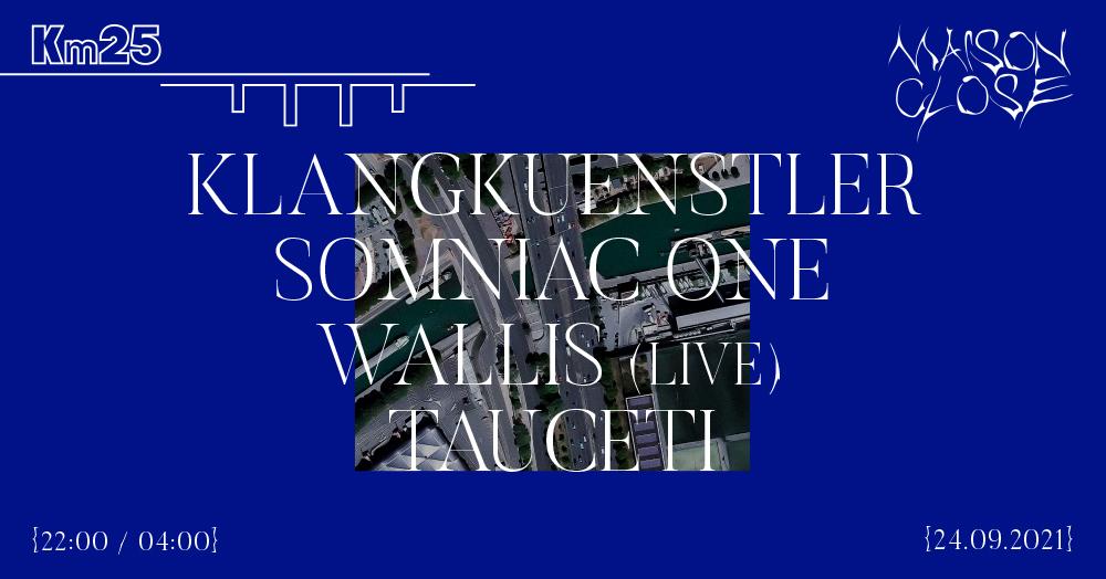 Maison Close : Klangkuenstler, Somniac One, Wallis, Tauceti