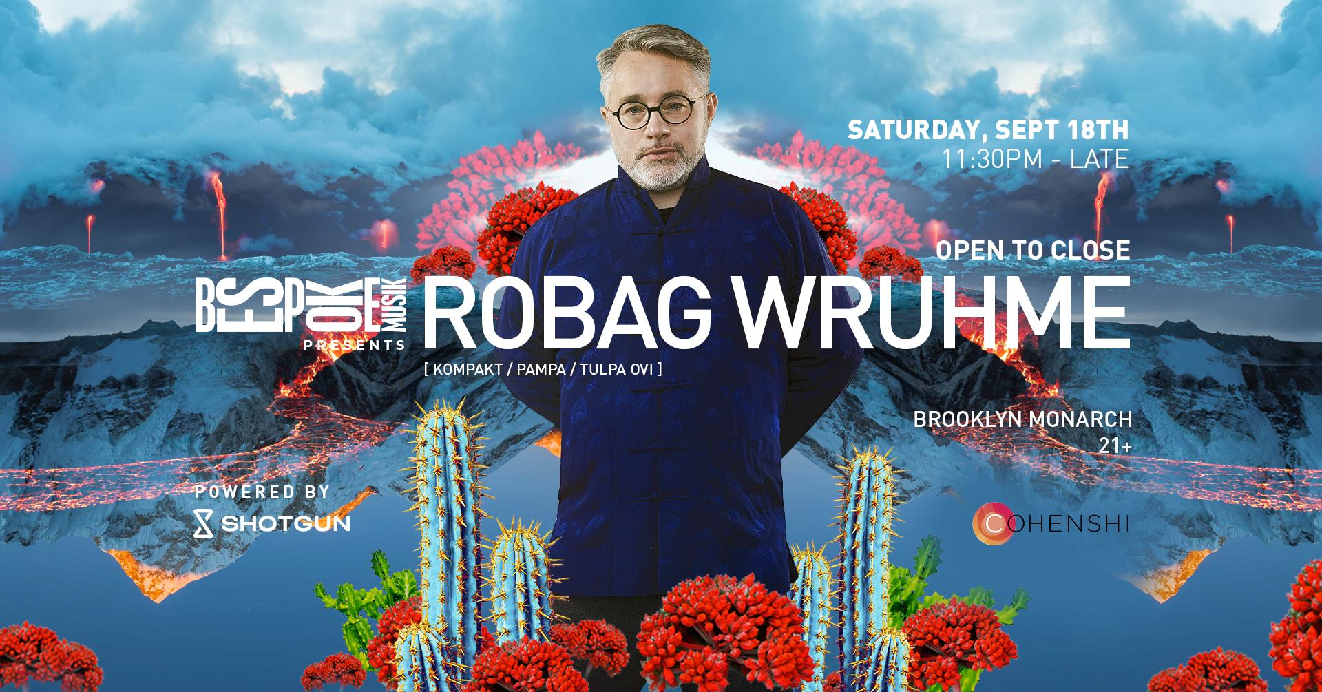 Bespoke Musik Presents Robag Wruhme (Open to Close)