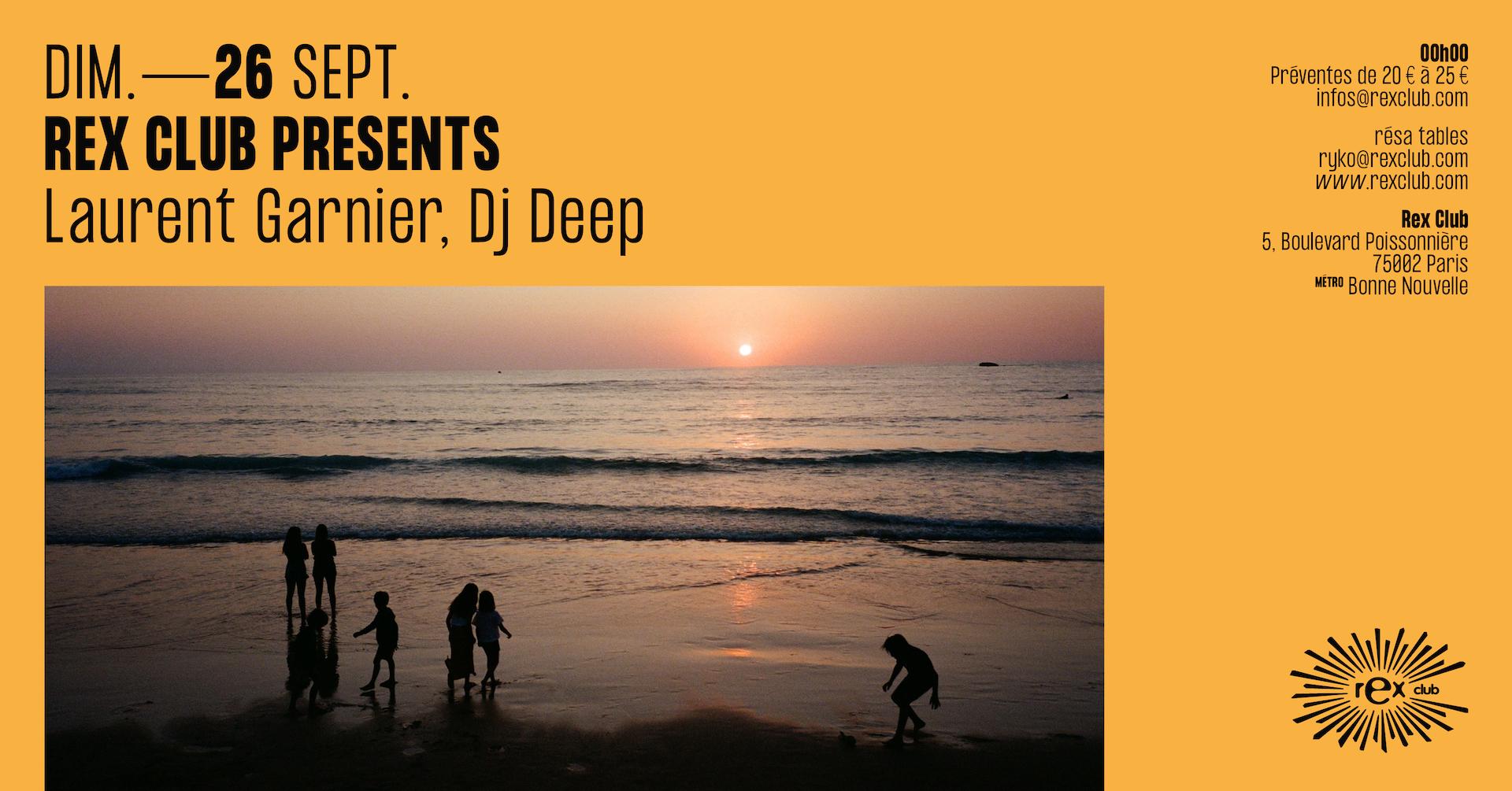 REX CLUB PRESENTS : LAURENT GARNIER, DJ DEEP