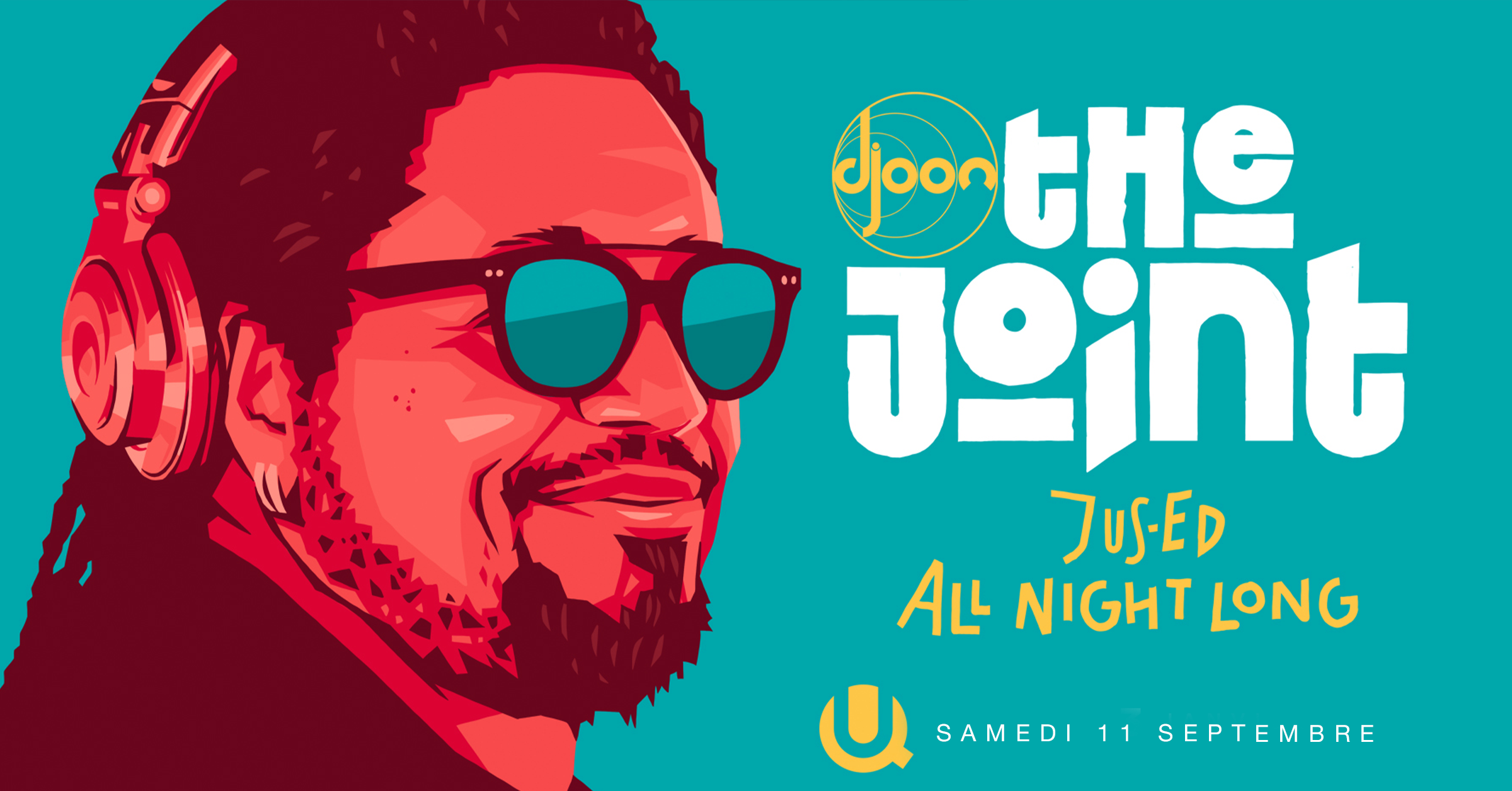Djoon reopening: The Joint w/ Jus-Ed all night long