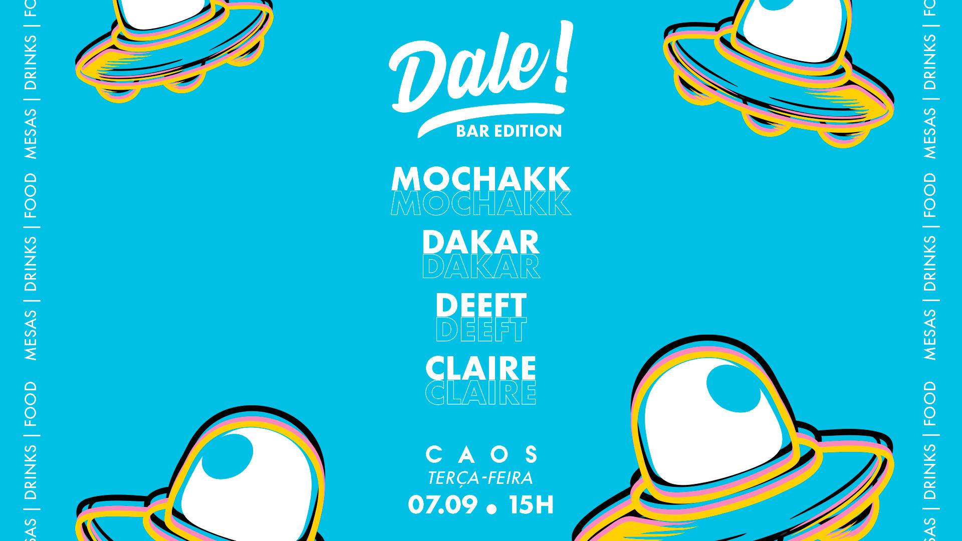 Dale! apresenta Mochakk, Dakar e Deeft.