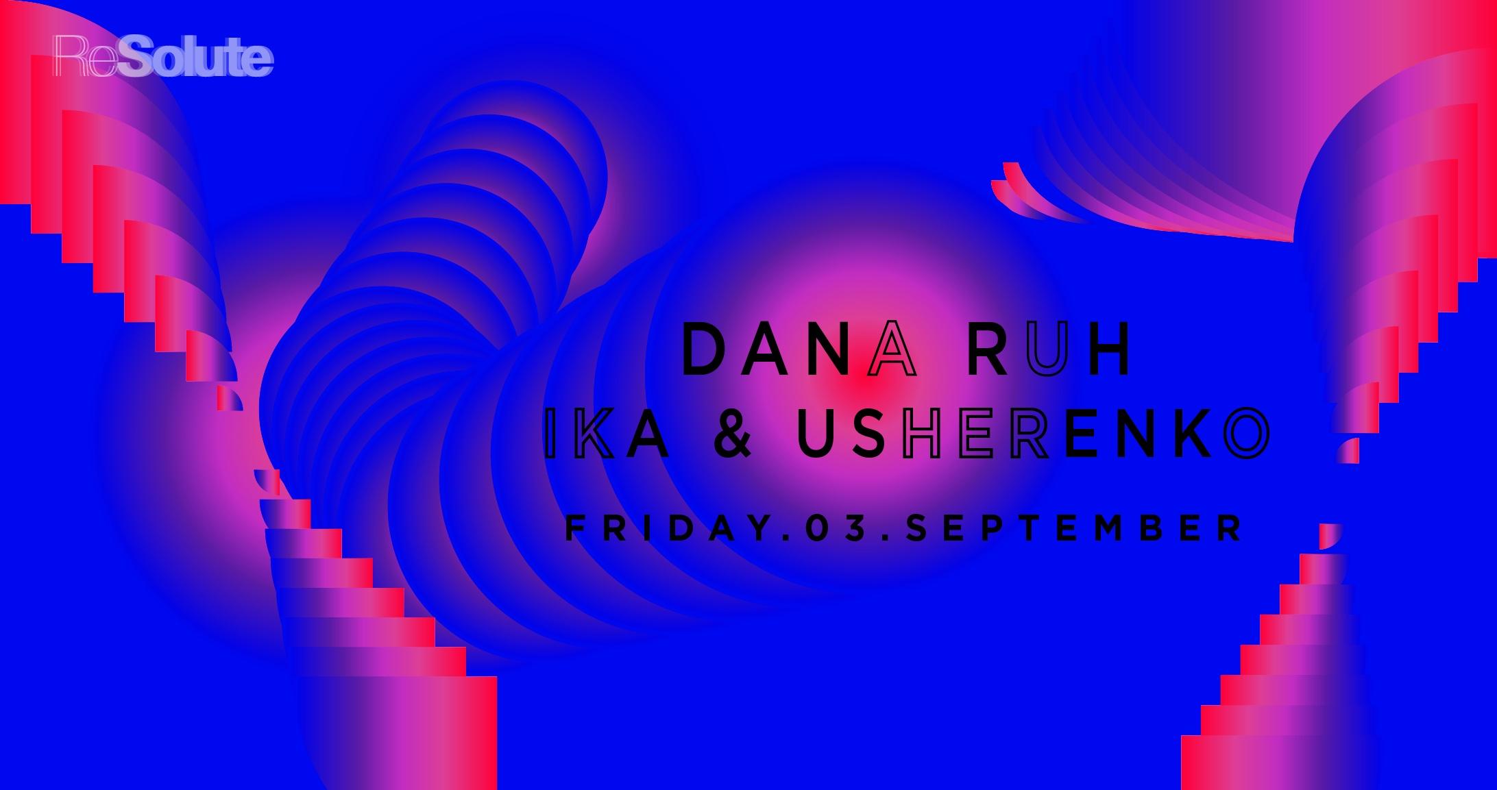 ReSolute w Dana Ruh + Ika & Usherenko