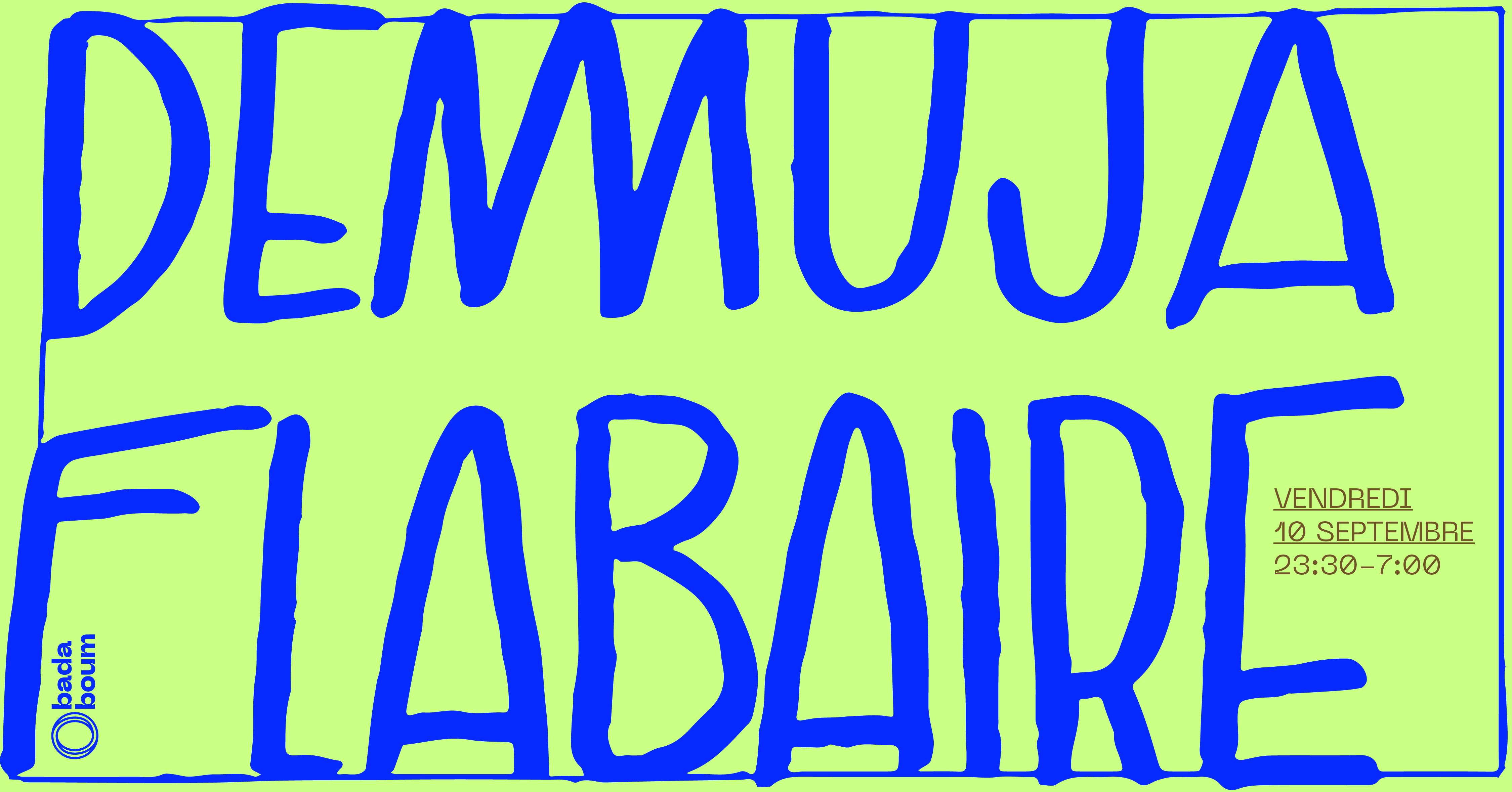 Badaboum Club : Demuja (extended set), Flabaire