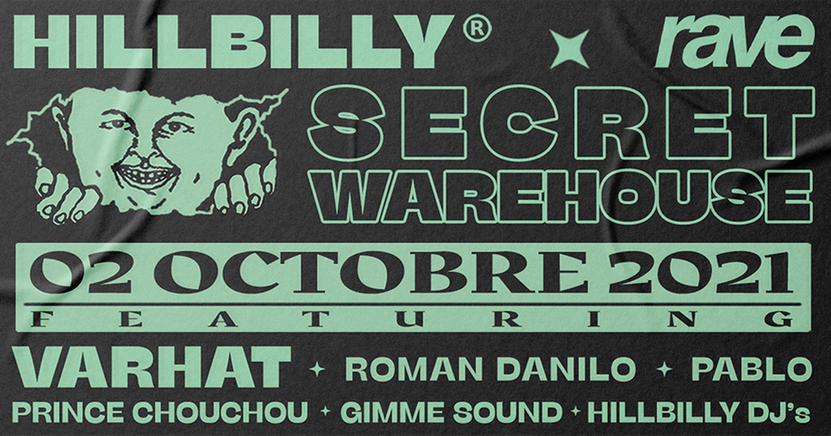 HILL BILLY x RAVE • Secret Warehouse - Varhat