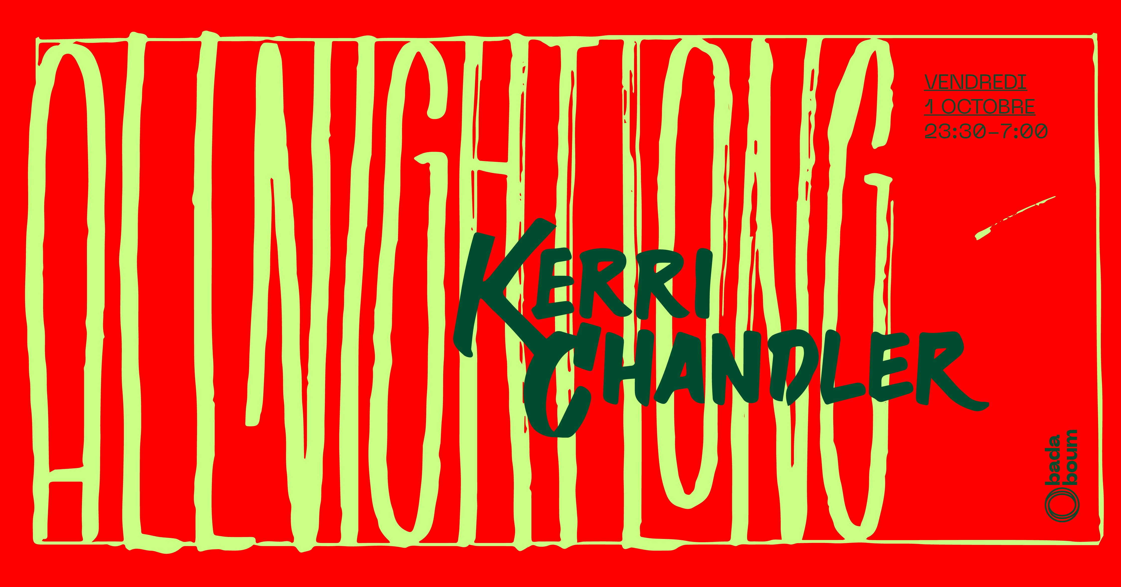 Badaboum Club : Kerri Chandler all night long