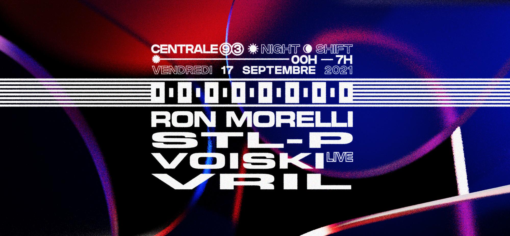 Night Shift @ Centrale93 : Voiski live, Vril, Ron Morelli, STL-P