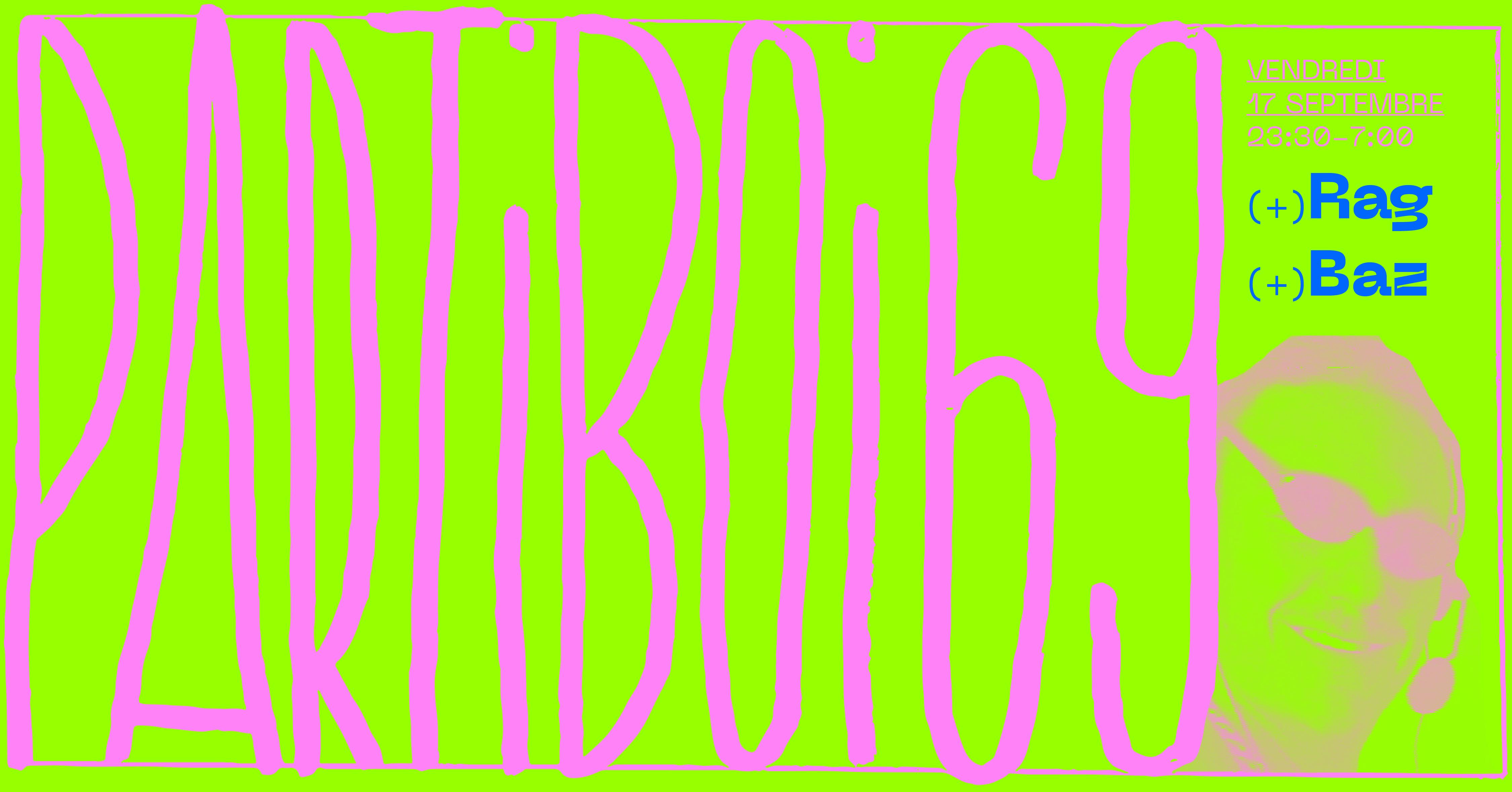 Badaboum Club : PARTIBOI69, RAG, Baz