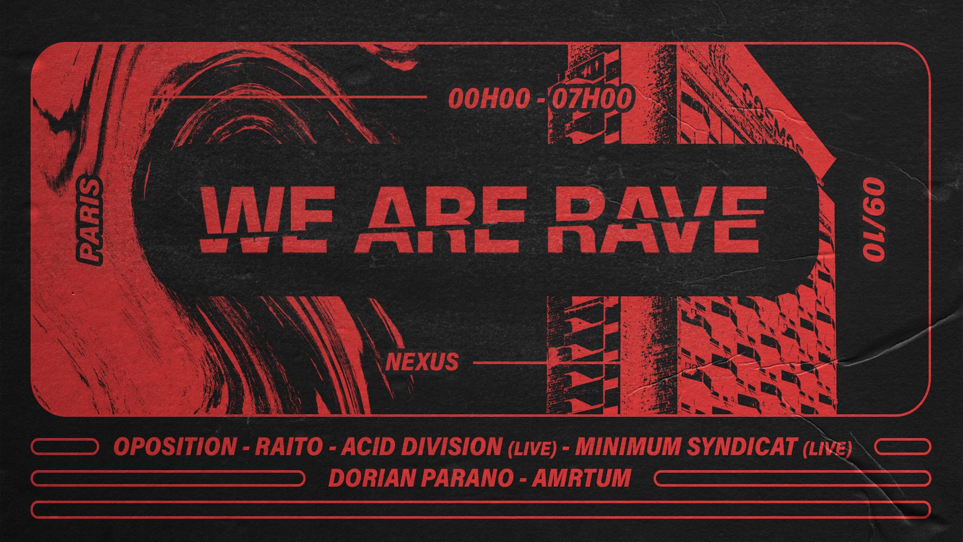 WE ARE RAVE w/ Acid Division / Minimum Syndicat @ Nexus