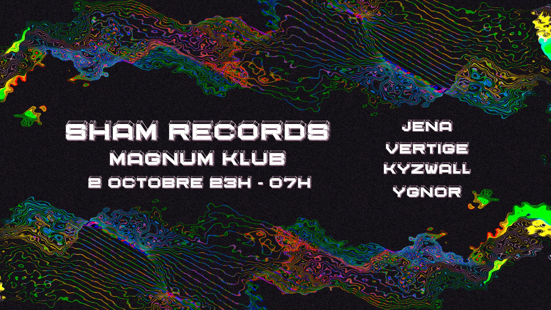 SHAM RECORDS - Magnum Klub : Kyzwall/Jena/Vertige/Guest : Ygnor