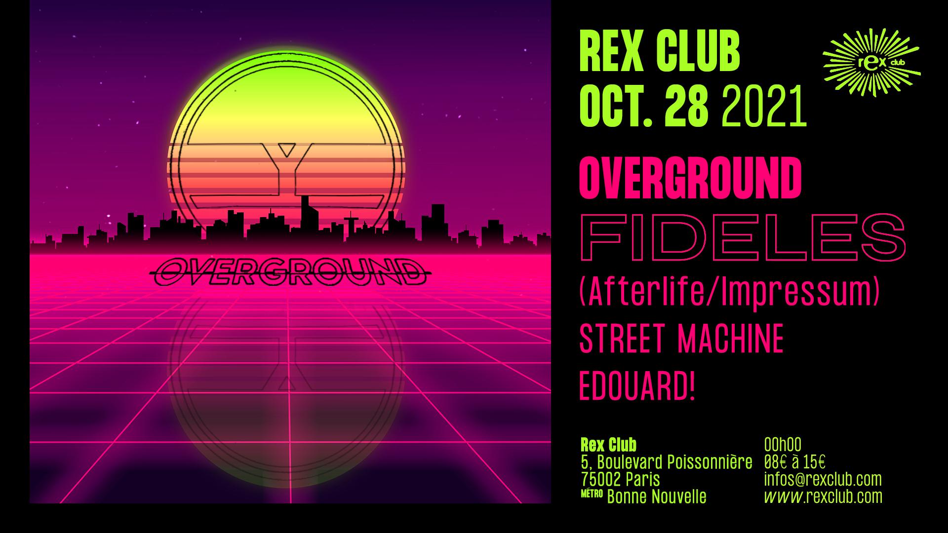 Overground Opening S.08 w/ Fideles, Street Machine, Edouard!