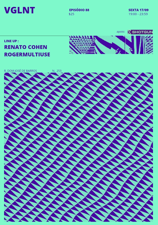 VGLNT ep 88 com RENATO COHEN E ROGERMULTIUSE