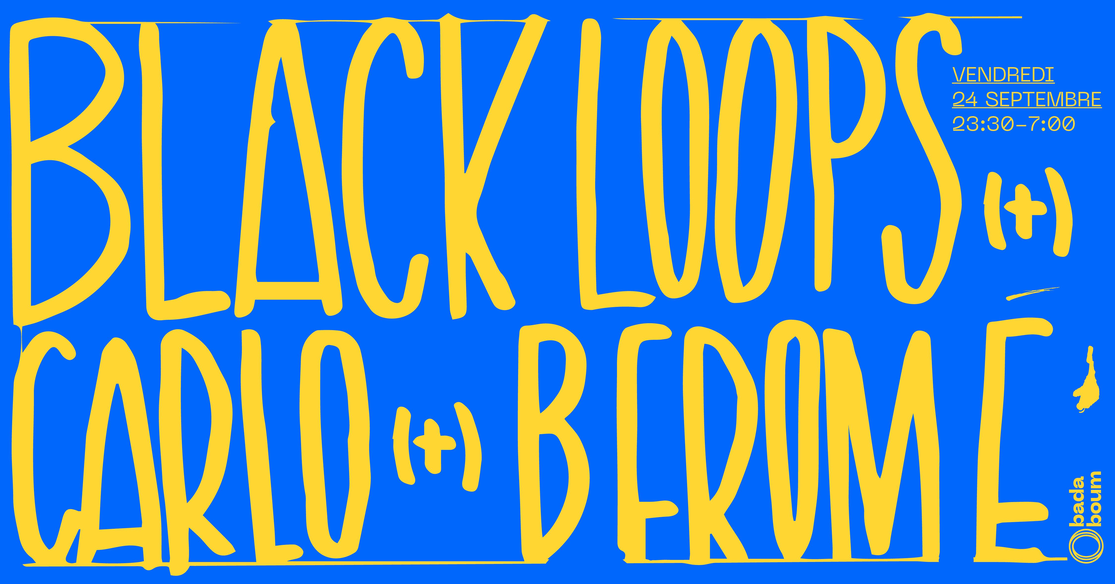 Badaboum Club : Black Loops, Carlo, B From E