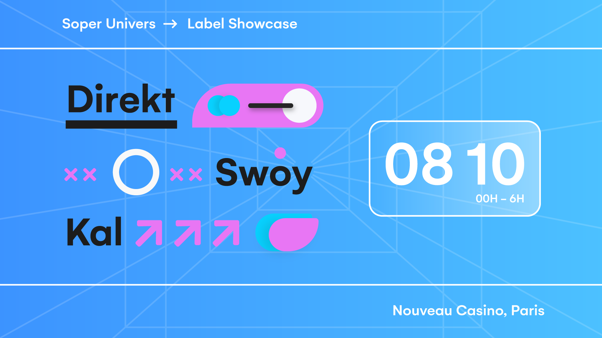Soper Univers Label Showcase #1 w/ Direkt, Swoy, Kal