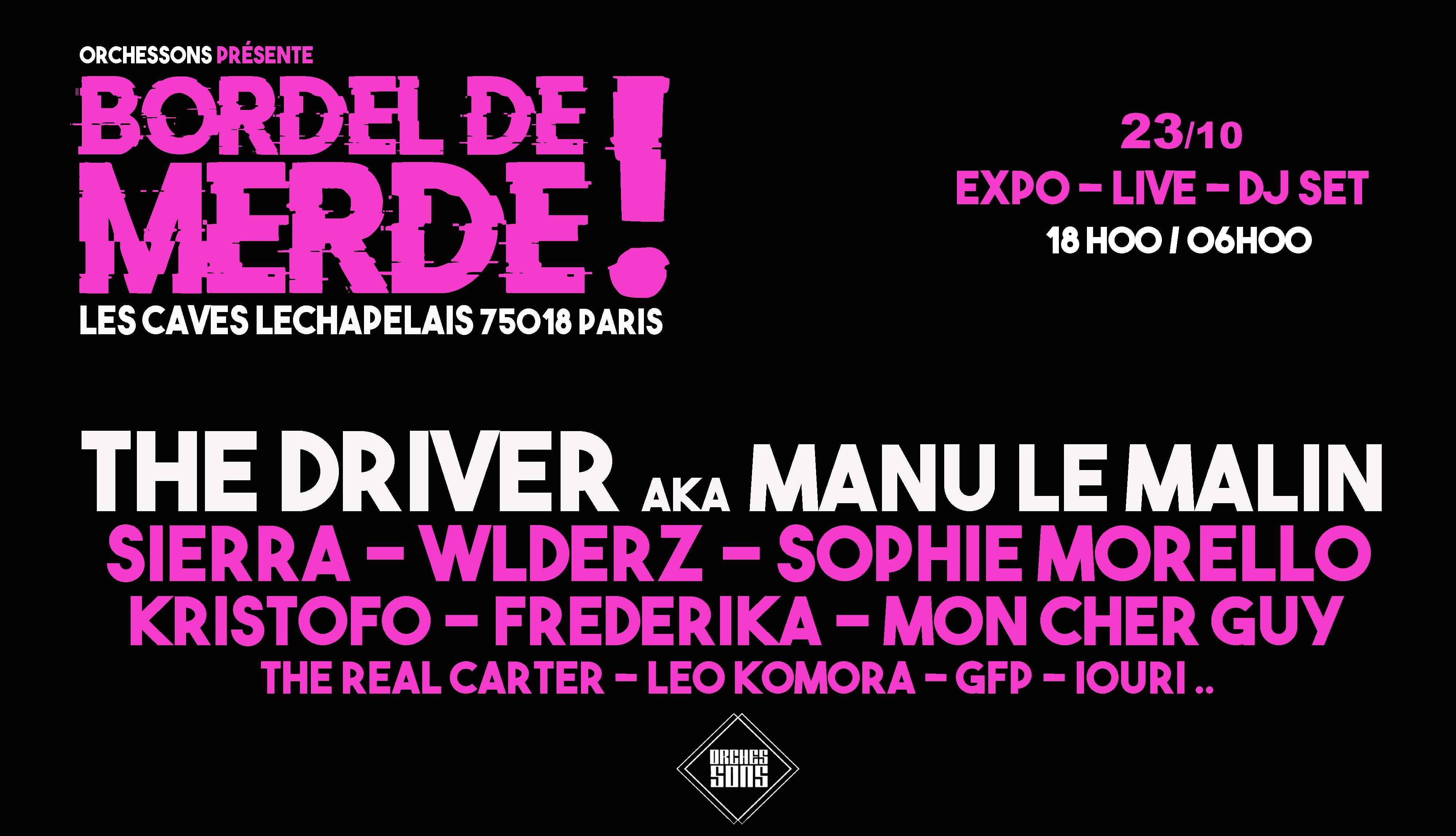 BORDEL DE MERDE - The Driver aka Manu le Malin, Wlderz, Sierra...