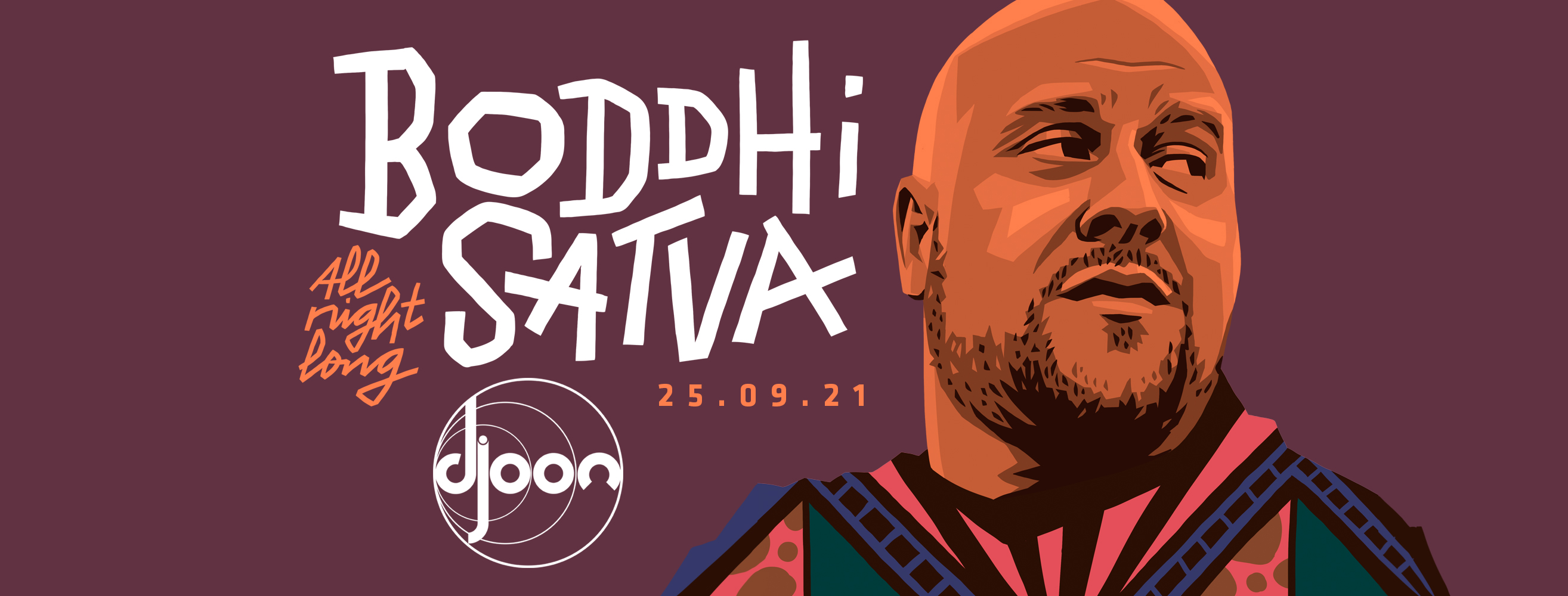 Djoon: Boddhi Satva all night long