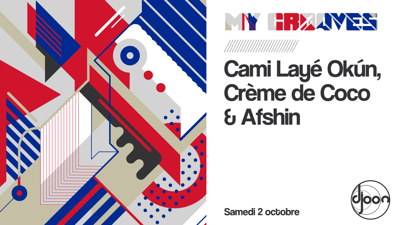 Djoon: My Grooves - Afshin invite Cami Laye Okun & Crème de Coco