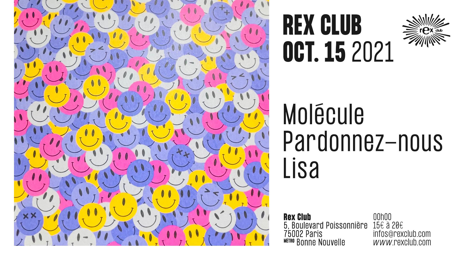 Rex Club Presents : Molécule, Pardonnez-Nous, Lisa