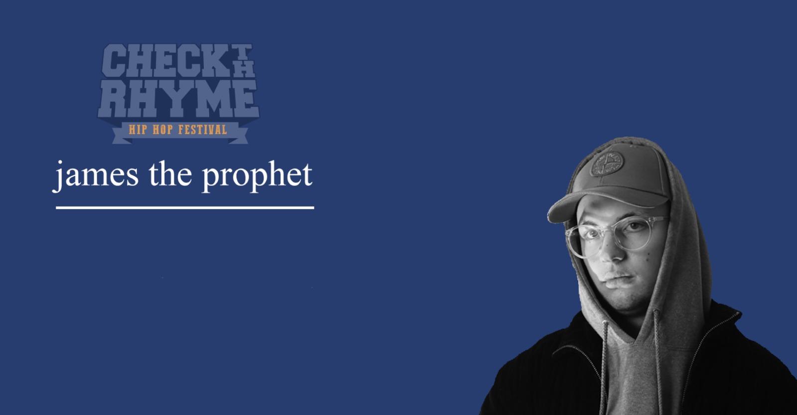 Check The Rhyme (James The Prophet...) @ Frigo 16